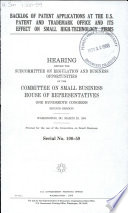 Backlog Of Patent Applications At The U S Patent And Trademark Office And Its Effect On Small High Technology Firms Book PDF