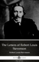 The Letters of Robert Louis Stevenson by Robert Louis Stevenson - Delphi Classics (Illustrated) Pdf/ePub eBook