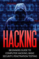 Hacking: Beginner's Guide to Computer Hacking, Basic Security, ...