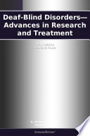 Deaf Blind Disorders Advances In Research And Treatment 2012 Edition Book PDF