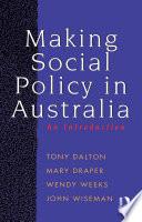 Making Social Policy in Australia
