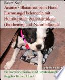 Anämie - Blutarmut beim Hund Eisenmangel behandeln mit Homöopathie, Schüsslersalzen (Biochemie) und Naturheilkunde