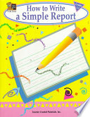 How To Write A Simple Report Grades 1 3 Book PDF