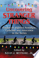 Uncovering Stranger Things