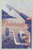 Notebook: Fishing Rod and Reel Combos Terrific Composition Book Journal Diary for Men, Women, Teen & Kids Vintage Retro Design F