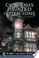 California s Haunted Central Coast