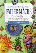 Making Your Own Papier Mache