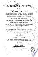 Barcelona cautiva, ó sea, Diario exacto de lo ocurrido en la misma ciudad mientras la oprimieron los franceses, esto es, desde el 13 de febrero de 1808, hasta el 28 de mayo de 1814, 6