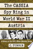 The Cassia Spy Ring In World War Ii Austria