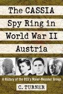 The CASSIA Spy Ring in World War II Austria Pdf/ePub eBook