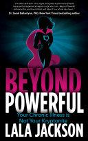 Beyond Powerful