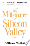 The Millionaire of Silicon Valley