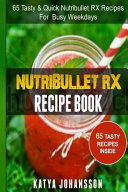 NutriBullet RX Recipe Book