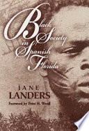 Black Society In Spanish Florida