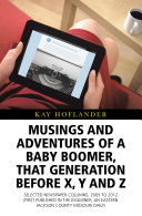 Musings and Adventures of a Baby Boomer, That Generation Before X, Y, and Z Pdf/ePub eBook