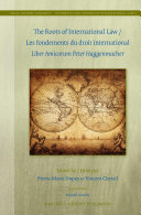 The Roots of International Law / Les fondements du droit international