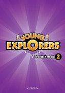 Young Explorers  Level 2  Teacher s Book