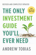 The Only Investment Guide You'll Ever Need: Revised Edition