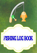 Fishing Log Book For Kids And Adults