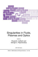 Singularities in Fluids, Plasmas and Optics