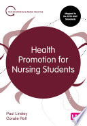 """""""Health Promotion for Nursing Students"""" by Paul Linsley, Coralie Roll"""