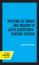 Systems of Order and Inquiry in Later Eighteenth Century Fiction
