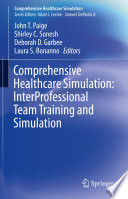 Comprehensive Healthcare Simulation  InterProfessional Team Training and Simulation Book