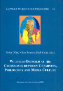 Wilhelm Ostwald at the Crossroads Between Chemistry  Philosophy and Media Culture
