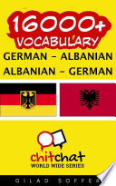 16000+ German - Albanian Albanian - German Vocabulary