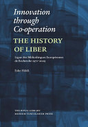 Innovation Through Co-operation: The History of LIBER, Ligue ...