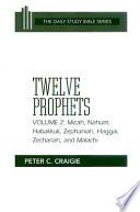 Twelve Prophets Micah Nahum Habakkuk Zephaniah Haggai Zechariah And Malachi