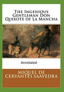 The Ingenious Gentleman Don Quixote of La Mancha  Original Edition Annotated