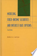 Modeling Fixed Income Securities And Interest Rate Options Book PDF