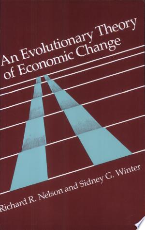 Read Online An Evolutionary Theory of Economic Change Full Book