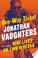link to One-way ticket : nine lives on two wheels in the TCC library catalog