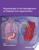 Phytotherapy in the Management of Diabetes and Hypertension: Volume 3