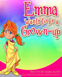 Emma Wants to Be a Grown  Up