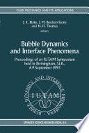 Bubble Dynamics and Interface Phenomena