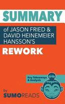 Summary of Jason Fried and David Heinemeier Hansson's Rework