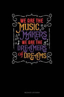 We Are the Music Makers We Are the Dreamers of Dreams  Mileage Log Book