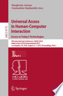 Universal Access in Human-Computer Interaction. Access to Today's Technologies  : 9th International Conference, UAHCI 2015, Held as Part of HCI International 2015, Los Angeles, CA, USA, August 2-7, 2015, Proceedings , Teil 1