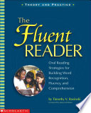 """""""The Fluent Reader: Oral Reading Strategies for Building Word Recognition, Fluency, and Comprehension"""" by Timothy V. Rasinski"""