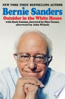 """""""Outsider in the White House"""" by Bernie Sanders, Huck Gutman, John Nichols, Nina Turner"""