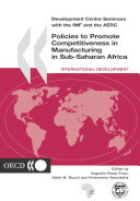 Development Centre Seminars Policies to Promote Competitiveness in Manufacturing in Sub-Saharan Africa