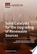 Solid Catalysts for the Upgrading of Renewable Sources Book