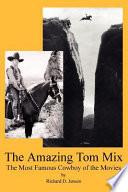 The Amazing Tom Mix