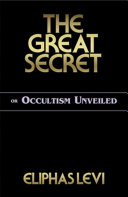 The Great Secret or Occultism Unveiled Book