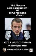 Pdf Moi, Macron narcissiquement et perversement vôtre... Telecharger
