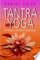 Tantra-Yoga  : der Weg zur höchsten Erleuchtung