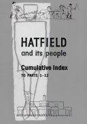 Hatfield and Its People  Cumulative Index to Parts 1   12